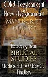 img - for Old Testament and New Testament Manuscript History: Excerpts from Biblical Studies book / textbook / text book