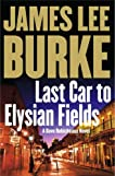 Last Car To Elysian Fields (Dave Robicheaux, #13)