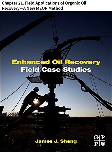 enhanced-oil-recovery-field-case-studies-chapter-21-field-applications-of-organic-oil-recovery-a-new