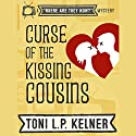 Curse of the Kissing Cousins: A 'Where Are They Now?' Mystery (       UNABRIDGED) by Toni L. P. Kelner Narrated by Gayle Hendrix