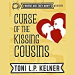Curse of the Kissing Cousins: A 'Where Are They Now?' Mystery | Toni L. P. Kelner