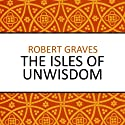 The Isles of Unwisdom (       UNABRIDGED) by Robert Graves Narrated by Barnaby Edwards