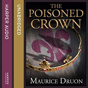 The Poisoned Crown: The Accursed Kings, Book 3 | [Maurice Druon]