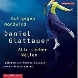 """Gut gegen Nordwind und Alle sieben Wellen: Limitierte Doppelausgabe: 8 CDsvon """"Daniel Glattauer"""""""