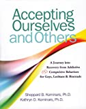 img - for Accepting Ourselves and Others: A Journey into Recovery from Addictive and Compulsive Behaviors for Gays, Lesbians and Bisexuals book / textbook / text book