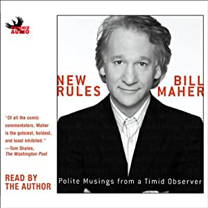 New Rules: Polite Musings from a Timid Observer | [Bill Maher]