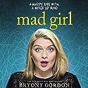 Mad Girl Hörbuch von Bryony Gordon Gesprochen von: Bryony Gordon