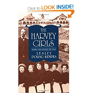 The Harvey Girls: Women Who Opened the West by