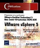 VMware vSphere 5 - Préparation à la certification VMware Certified Professional 5 - Data Center Virtualization (VCP5-DCV) - Examen VCP510
