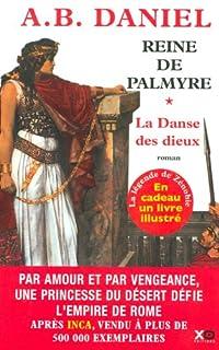 Reine de Palmyre : [1] : La danse des dieux, Daniel, A. B.