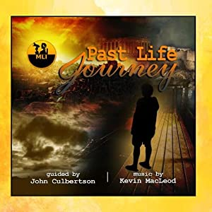 Past Life Journey (feat. Music By Kevin Macleod) - Single