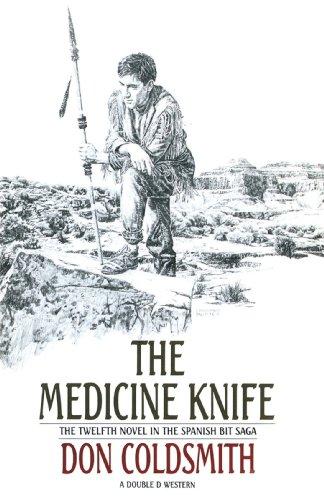 The Medicine Knife (Spanish Bit Saga, #12)