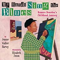 My Hands Sing the Blues: Romare Bearden&#39;s Childhood Journey