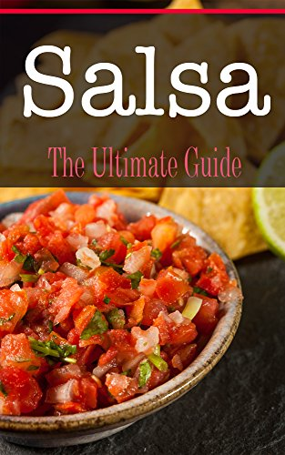 Salsa: The Ultimate Guide by Kimberly Hansan