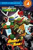 Double-Team! (Teenage Mutant Ninja Turtles) (Step into Reading)