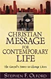 Christian Message for Contemporary Life, The: The Gospel's Power to Change Lives (0825433614) by Olford, Stephen F.