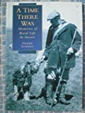 img - for A Time There Was: Memories of Rural Life in Sussex (Local/regional) book / textbook / text book