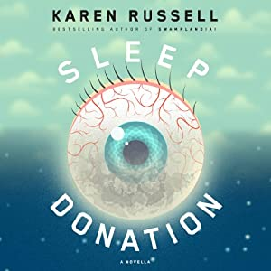 Sleep Donation: A Novella (       UNABRIDGED) by Karen Russell Narrated by Greta Gerwig
