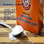 Baking Soda: Learn More Things to Do with Baking Soda and Have a Blast Doing It! | Beverly Hill