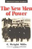 The New Men of Power: America's Labor Leaders (025206948X) by Mills, C. Wright