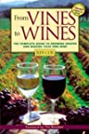 From Vines to Wines: The Complete Gui...