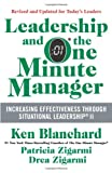 Leadership and the One Minute Manager Updated Ed: Increasing Effectiveness Through Situational Leadership (0062309447) by Blanchard, Ken