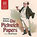 The Pickwick Papers Audiobook by Charles Dickens Narrated by David Timson