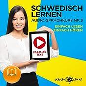 Schwedisch Lernen - Einfach Lesen | Einfach Hören Paralleltext [Learn Swedish – Easy Reading, Easy Listening]: Einfach Schwedisch Lernen Hören & Lesen (Schwedisch Audio-Sprachkurs) (Volume 3) (German Edition) |  Polyglot Planet