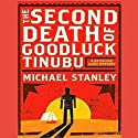 The Second Death of Goodluck Tinubu: A Detective Kubu Mystery (       UNABRIDGED) by Michael Stanley Narrated by Simon Prebble