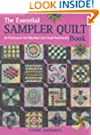 The Essential Sampler Quilt Book: A C...