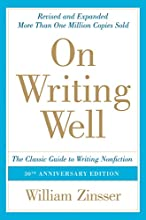 On Writing Well, 30th Anniversary Edition: An Informal Guide to Writing Nonfiction