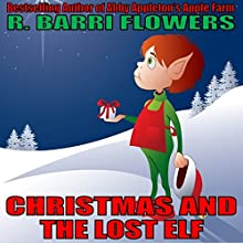 Christmas and the Lost Elf (       UNABRIDGED) by R. Barri Flowers Narrated by John Dzwonkowski
