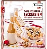 Die kreative Manufaktur - Weihnachtliche Leckereien: Hübsch verpackt zum Verschenken