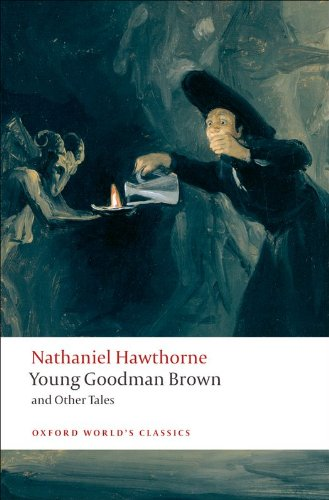 Nathaniel Hawthorne - Young Goodman Brown and Other Tales (Oxford World's Classics)