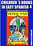 img - for Children s Books In Easy Spanish 4: Peter Pan (Intermediate Level) (Spanish Readers For Kids Of All Ages!) (Spanish Edition) book / textbook / text book