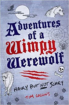 Adventures of a Wimpy Werewolf: Hairy But Not Scary: Tim Collins