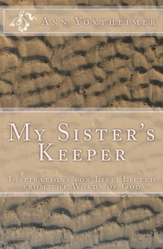 My Sister's Keeper: Inspirations for Life, Lifted from the Words of God; Volume 1:1Nephi