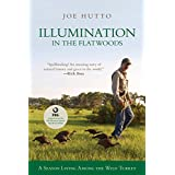 Illumination in the Flatwoods: A Season With The Wild Turkey ~ Joe Hutto