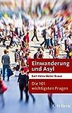 Die 101 wichtigsten Fragen: Einwanderung und Asyl (Beck Paperback)