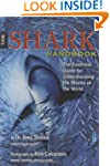The Shark Handbook: The Essential Gui...