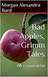 Bad Apples, Grimm Tales: Part 1: Leaves of Fall