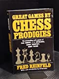 Great Games by Chess Prodigies (0020297106) by Reinfeld, Fred