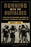 Running with the Buffaloes: A Season Inside with Mark Wetmore, Adam Goucher, and the University of Colorado Men&#39;s Cross-Country Team