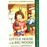 Little House in the Big Woods, by Laura Ingalls Wilder