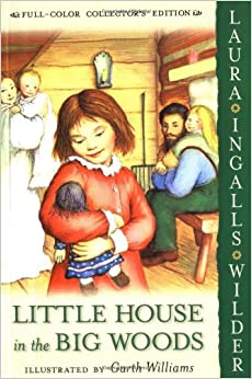 Little House in the Big Woods Paperback – May 11, 2004 by Laura Ingalls Wilder