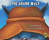 The Grand Wolf: A book to help children deal with change, loss and grief (Feel Brave Series)