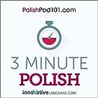 3-Minute Polish - 25 Lesson Series Audiobook Hörbuch von  Innovative Language Learning LLC Gesprochen von:  Innovative Language Learning LLC