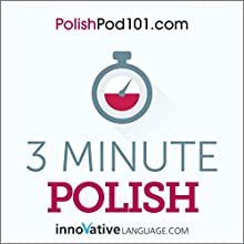 3-Minute Polish - 25 Lesson Series Audiobook Audiobook by  Innovative Language Learning LLC Narrated by  Innovative Language Learning LLC
