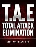 T.A.E. Total Attack Elimination - Pressure Points Self Defense (English Edition)