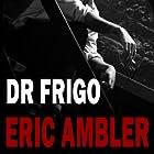 Dr Frigo Hörbuch von Eric Ambler Gesprochen von: David Rintoul